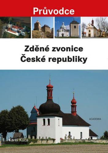 Karel Kuča: Zděné zvonice České republiky - Průvodce cena od 407 Kč