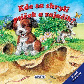 MATYS Kde sa skryli psíček a zajačik? cena od 135 Kč