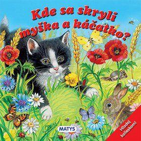 MATYS Kde sa skryli myška a káčatko? cena od 135 Kč