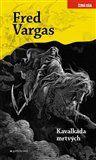 Fred Vargas: Kavalkáda mrtvých cena od 205 Kč