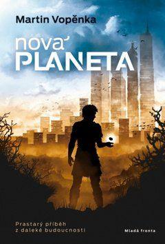 Martin Vopěnka: Nová planeta - Prastarý příběh z daleké budoucnosti cena od 303 Kč
