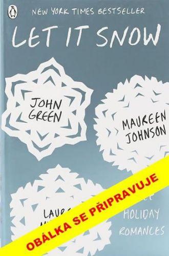 John Green, Maureen Johnsonová, Lauren Myracleová: Sněží, sněží... cena od 239 Kč