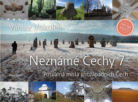 Václav Vokolek: Neznámé Čechy 7 - Posvátná místa jihozápadních Čech cena od 276 Kč