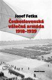 Fetka Josef: Československá válečná armáda 1918–1939 cena od 263 Kč