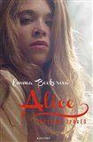 Emma Beckerová: Alice - Erotická zpověď cena od 239 Kč