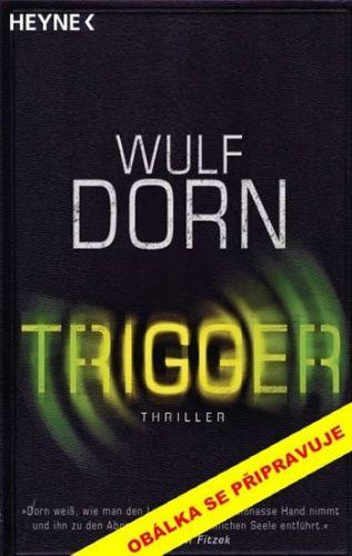 Wulf Dorn: Spouštěč cena od 239 Kč