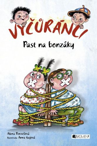 Alena Penzešová: Vyčůránci – Past na bonzáky cena od 75 Kč