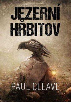 Paul Cleave: Jezerní hřbitov cena od 194 Kč