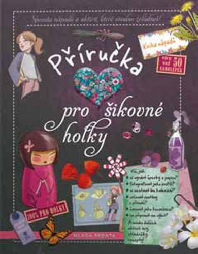 Mladá fronta Příručka pro šikovné holky cena od 263 Kč
