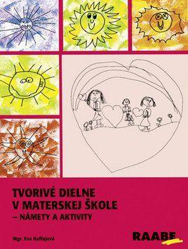 Eva Raffajová: Tvorivé dielne v materskej škole cena od 531 Kč