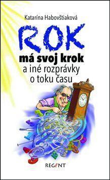 Katarína Habovštiaková, Peter Cpin: Rok má svoj krok a iné rozprávky o toku času cena od 183 Kč