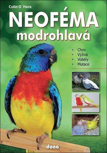 O´Hara Colin: Neoféma modrohlavá - chovatelská příručka cena od 187 Kč