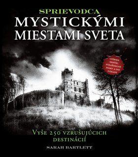 S. Bartlett: Sprievodca mystickými miestami sveta cena od 549 Kč