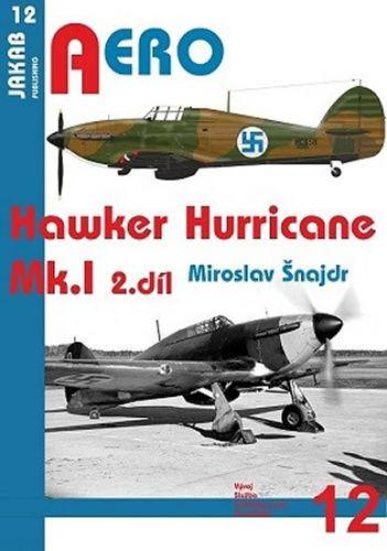 Miroslav Šnajdr: Hawker Hurricane Mk.I - 2.díl cena od 62 Kč