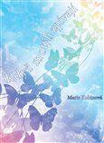 Marie Kubínová: Když motýli zpívají cena od 177 Kč