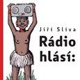 Jíří Slíva: Rádio hlásí cena od 148 Kč