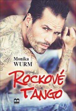 Monika Wurm: Rockové tango cena od 230 Kč