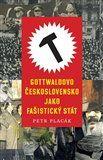 Petr Placák: Gottwaldovo Československo jako fašistický stát cena od 171 Kč