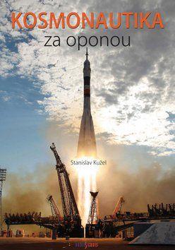 Stanislav Kužel: Kosmonautika za oponou cena od 186 Kč
