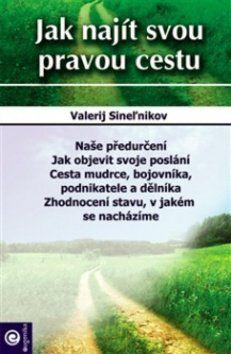 Valerij Sinelnikov: Jak najít svou pravou cestu cena od 107 Kč