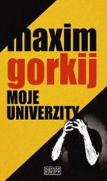Maxim Gorkij: Moje univerzity cena od 248 Kč
