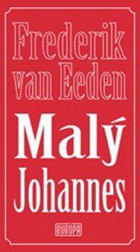Frederik van Eeden: Malý Johannes cena od 182 Kč