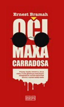 Ernest Bramah: Oči Maxa Carradosa cena od 263 Kč