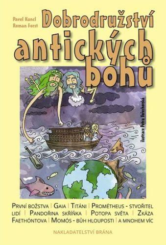 Forst Roman, Kuncl Pavel: Dobrodružství antických bohů cena od 149 Kč