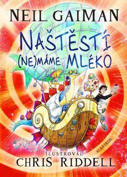 Neil Gaiman: Naštěstí (ne)máme mléko (prac.) cena od 155 Kč