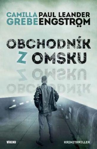 Grebe Camilla, Leandeer-Engström Paul: Obchodník z Omsku - Moskva noir 2 cena od 199 Kč