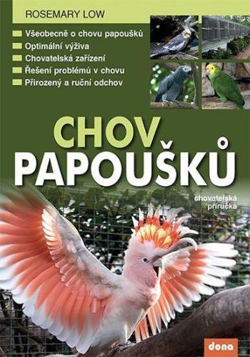Rosemary Low: Chov papoušků cena od 240 Kč