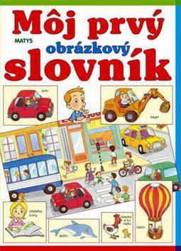 Sibyla Mislovičová: Môj prvý obrázkový slovník cena od 103 Kč