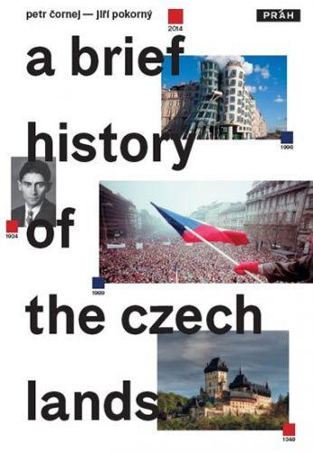 Čornej Petr, Pokorný Jiří: Stručné dějiny českých zemí / A Brief History of the Czech Lands cena od 200 Kč