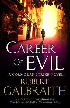 Robert Galbraith: Career of Evil cena od 352 Kč