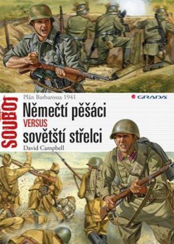 Campbell David: Němečtí pěšáci versus sovětští střelci - Plán Barbarossa 1941 cena od 243 Kč