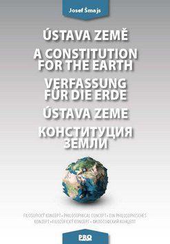 Josef Šmajs: Ústava Země A constitution for the earth Verfassung für die Erde Ústava Zeme cena od 194 Kč