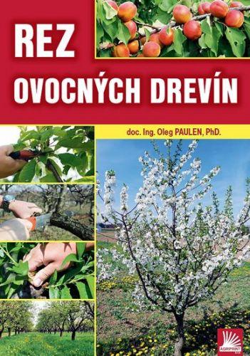 Oleg Paulen: Rez ovocných drevín cena od 124 Kč