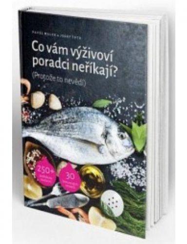Jozef Tóth, Pavel Walek: Co vám výživoví poradci neříkají? (Protože to nevědí) cena od 359 Kč