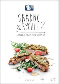 Roman Vaněk: SNADNO & RYCHLE 2 - Jednoduché recepty pro každý den cena od 254 Kč