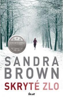 Sandra Brown: Skryté zlo cena od 239 Kč