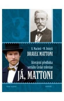 Machek Bohuslav, Dolejší Marie: Dravec Mattoni aneb Živá voda cena od 219 Kč