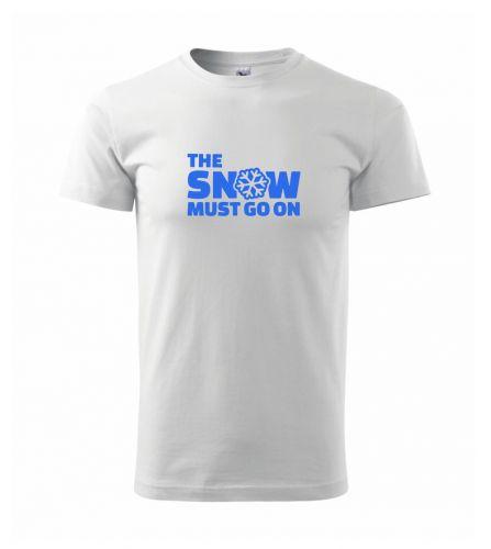 Myshirt.cz Snow must go on triko