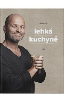 Zdeněk Pohlreich: Lehká kuchyně cena od 281 Kč