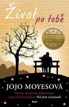 Jojo Moyesová: Život po tobě