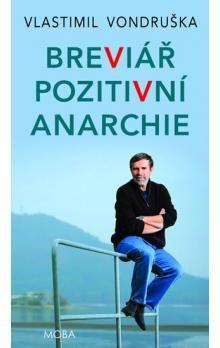 Vlastimil Vondruška: Breviář pozitivní anarchie cena od 199 Kč