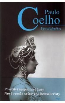 Paulo Coelho: Vyzvědačka cena od 159 Kč