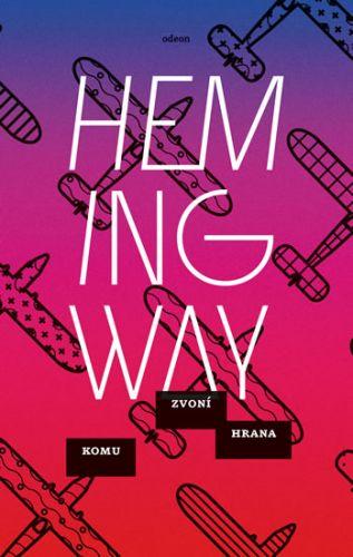 Ernest Hemingway: Komu zvoní hrana cena od 319 Kč
