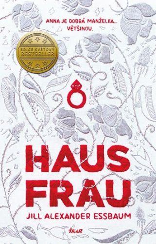 Jill Alexander Essbaum: Hausfrau cena od 239 Kč