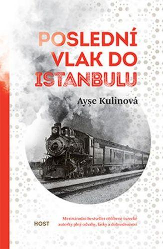 Ayşe Kulin: Poslední vlak do Istanbulu cena od 199 Kč