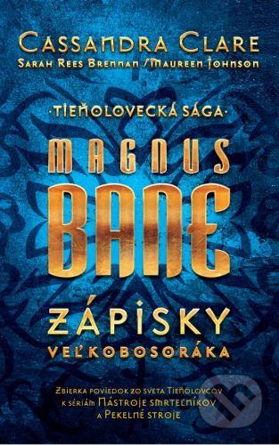 Magnus Bane - Zápisky veľkobosoráka cena od 0 Kč